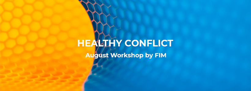 FIM August Workshop: Healthy Conflict